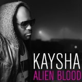Alien Blood Lyrics Kaysha
