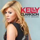 Catch My Breath - Single Lyrics Kelly Clarkson
