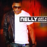 Just A Dream (Single) Lyrics Nelly