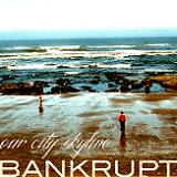 Bankrupt Lyrics Our City Skyline