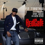 Fly Together (Single) Lyrics Red Cafe