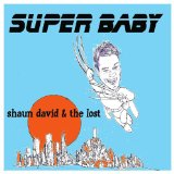 Super Baby Lyrics Shaun David & the Lost