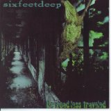 The Road Less Traveled Lyrics Six Feet Deep