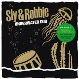 Underwater Dub [+CD] Lyrics Sly & Robbie