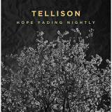 Hope Fading Nightly Lyrics Tellison