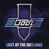 Last Of The Outlaws Lyrics The Godz