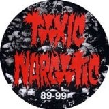 89-99 Lyrics Toxic Narcotic