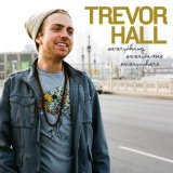 Everything Everytime Everywhere Lyrics Trevor Hall