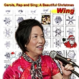 Carols - Rap and Sing a Beautiful Christmas with Wing Lyrics Wing
