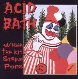 When The Kite String Pops Lyrics Acid Bath