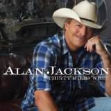 Thirty Miles West Lyrics Alan Jackson