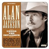 Under The Influence Lyrics Alan Jackson