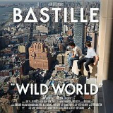Wild World Lyrics Bastille