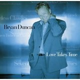 Love Takes Time Lyrics Bryan Duncan