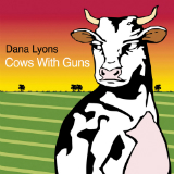 Cows With Guns Lyrics Dana Lyons