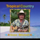 Tropical Country Lyrics Gene Mitchell