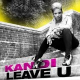 Leave U (Single) Lyrics Kandi