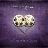 If This Was A Movie (Single) Lyrics Maddi Jane