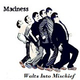 Waltz Into Mischief Lyrics Madness