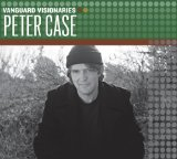 Peter Case Lyrics Peter Case