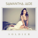 Soldier (Single) Lyrics Samantha Jade