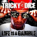 Life Is a Gamble Lyrics Tricky Dice