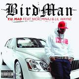 Y.U. MAD (Single) Lyrics Birdman