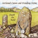 Antlered Crown and Standing Stone Lyrics Damh The Bard