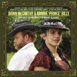 What The Brothers Sang Lyrics Dawn McCarthy and Bonnie 'Prince' Billy
