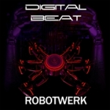 Robotwerk Lyrics Digital Beat