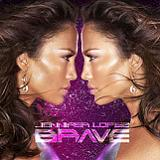 Brave Lyrics Jennifer Lopez