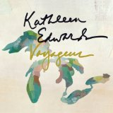 Voyageur Lyrics Kathleen Edwards