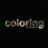 Coloring (Single) Lyrics Kevin Garrett