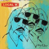 Hey, Killer Lyrics Local H