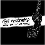 Hung Up On Nothing (EP) Lyrics Man Overboard