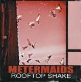Rooftop Shake Lyrics Metermaids