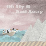 Sail Away Lyrics Oh My O