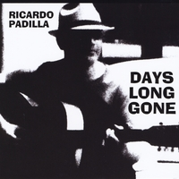 Days Long Gone Lyrics Ricardo Padilla