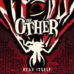 Fear Itself Lyrics The Other