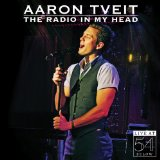 The Radio in My Head: Live at 54 Below  Lyrics Aaron Tveit