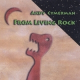 From Living Rock Lyrics Andy Cymerman