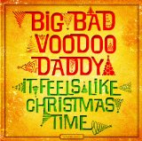 It Feels Like Christmas Time Lyrics Big Bad Voodoo Daddy