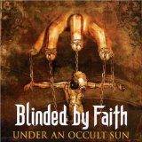 Under An Occult Sun Lyrics Blinded By Faith