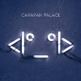 Robot Lyrics Caravan Palace