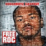 Free Roc (Doughboyz Cashout Ent. Presents) Lyrics Doughboyz Cashout
