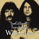 Who Cares Lyrics Gillan & Iommi