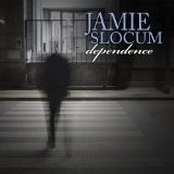 Dependence Lyrics Jamie Slocum