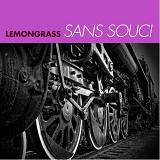 Sans Souci Lyrics Lemongrass