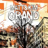Grand Lyrics Matt & Kim