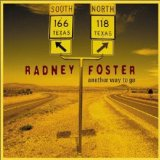 Another Way To Go Lyrics Radney Foster